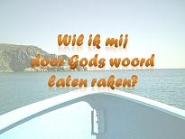 Wil ik mij door Gods woord laten raken?